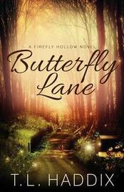 Butterfly Lane by T L Haddix