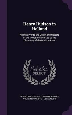 Henry Hudson in Holland by Henry Cruse Murphy