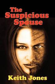 The Suspicious Spouse by Keith Jones