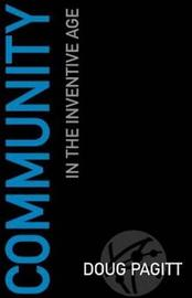 Community in the Inventive Age by Doug Pagitt