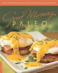 Good Morning Paleo by Jane Barthelemy
