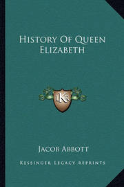History of Queen Elizabeth by Jacob Abbott