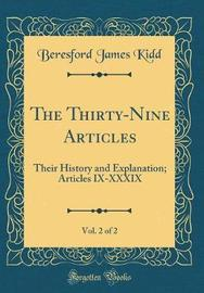 The Thirty-Nine Articles, Vol. 2 of 2 by Beresford James Kidd