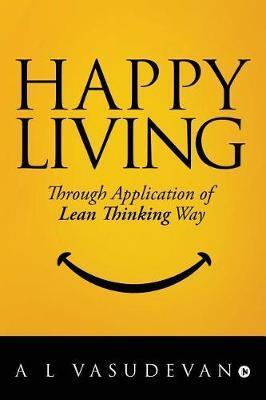 Happy Living by A L Vasudevan