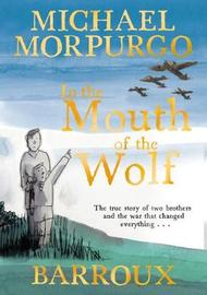In the Mouth of the Wolf by Michael Morpurgo