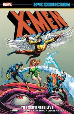 X-men Epic Collection: The Sentinels Live by Gary Friedrich