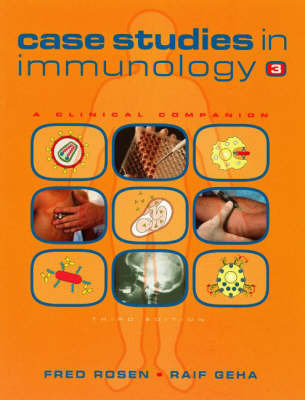 Case Studies in Immunology: A Clinical Companion by Fred S. Rosen image