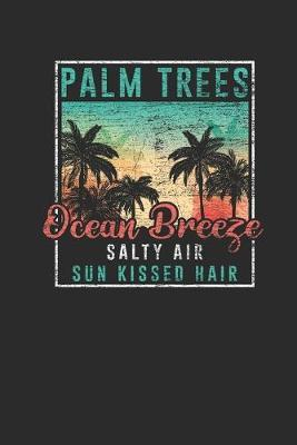 Palm Trees Ocean Breeze Salty Air by Beach Publishing