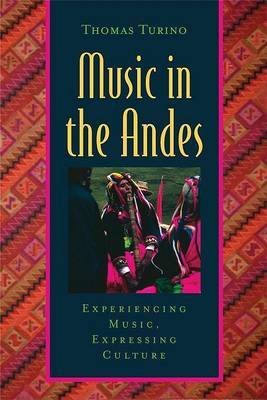 Music in the Andes: Experiencing Music, Expressing Culture by Thomas Turino image