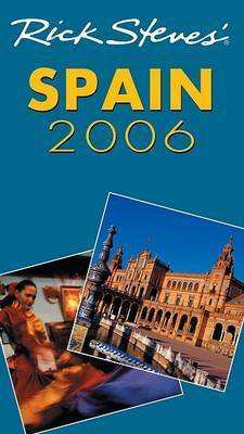 Spain: 2006 by Rick Steves