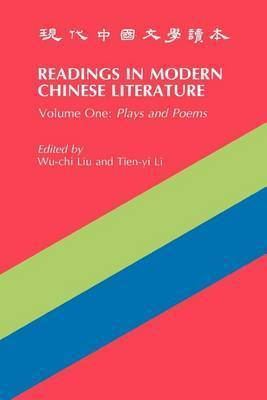 Readings in Modern Chinese Literature - Plays and Poems by Wu-chi Liu