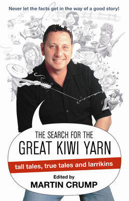 The Search for the Great Kiwi Yarn (working title) Edited by Martin Crump by Martin Crump image