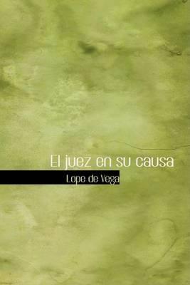 El Juez En Su Causa by Lope , de Vega image