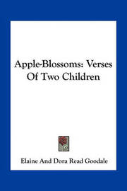 Apple-Blossoms: Verses of Two Children by Elaine Goodale