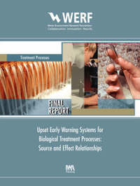 Upset Early Warning Systems for Biological Treatment Processes, Source-Effect Relationships by Nancy G Love