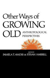 Other Ways of Growing Old