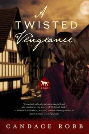 A Twisted Vengeance - A Kate Clifford Novel by Candace Robb