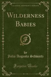 Wilderness Babies (Classic Reprint) by Julia Augusta Schwartz image