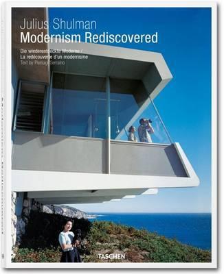 Julius Shulman. Modernism Rediscovered by Pierluigi Serraino
