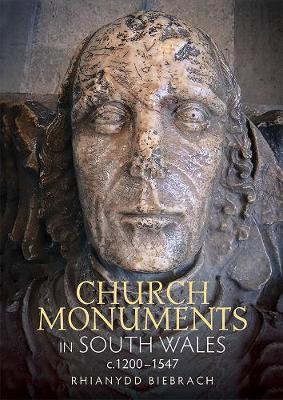 Church Monuments in South Wales, c.1200-1547 by Rhianydd Biebrach image