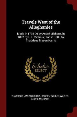 Travels West of the Alleghanies by Thaddeus Mason Harris image