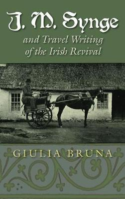 J. M. Synge and Travel Writing of the Irish Revival by Giulia Bruna