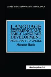Language Experience and Early Language Development by Margaret Harris image