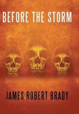 Before the Storm by James Robert Brady