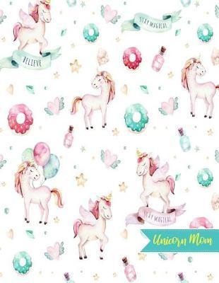 Unicorn Mom by Priscilla Cervantes