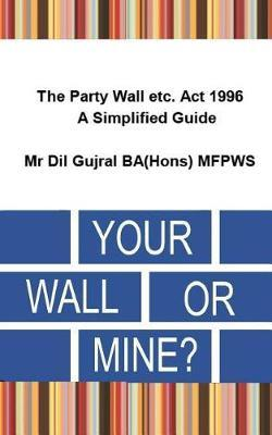 Your Wall or Mine ? by DIL Gujral