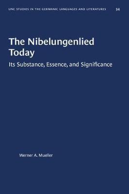 The Nibelungenlied Today by Werner A. Mueller