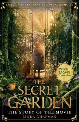 The Secret Garden: The Story of the Movie by Linda Chapman