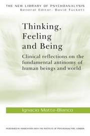 Thinking, Feeling, and Being by Ignacio Matte Blanco image