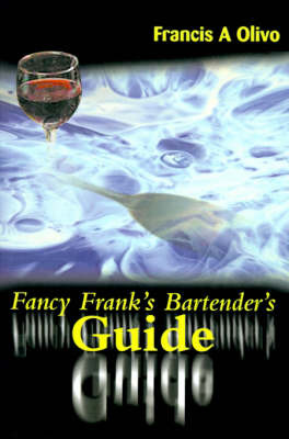 Fancy Frank's Bartender's Guide by Francis A. Olivo image