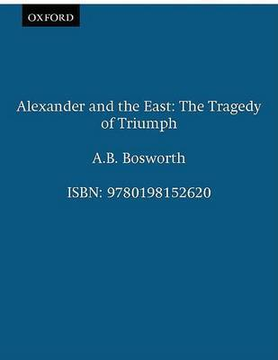 Alexander and the East by A.B. Bosworth image
