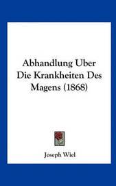 Abhandlung Uber Die Krankheiten Des Magens (1868) by Joseph Wiel image