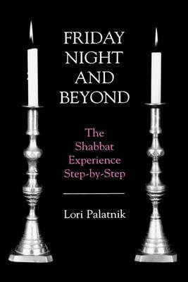 Friday Night and Beyond by Lori Palatnik