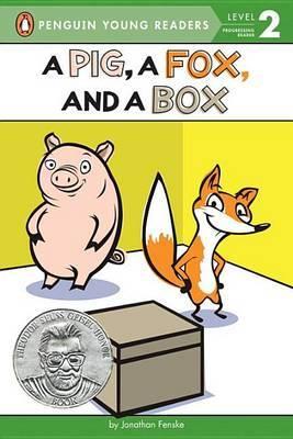 A Pig, A Fox, And A Box by Bonnie Bader