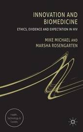 Innovation and Biomedicine by Mike Michael