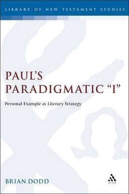 Paul's Paradigmatic I by Brian J Dodd