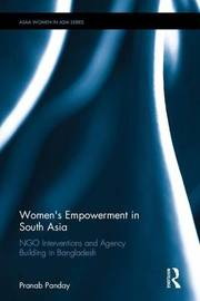 Women's Empowerment in South Asia by Pranab K. Panday