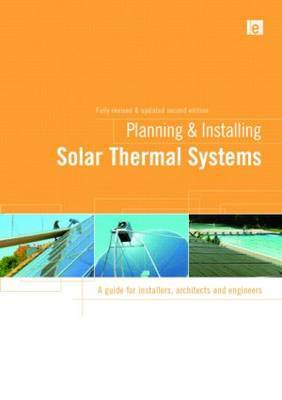 Planning and Installing Solar Thermal Systems by German Solar Energy Society (DGS)