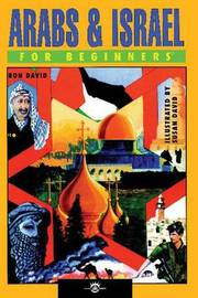 Arabs and Israel for Beginners by Ron David