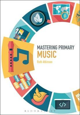 Mastering Primary Music by Ruth Atkinson