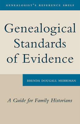 Genealogical Standards of Evidence by Brenda Dougall Merriman