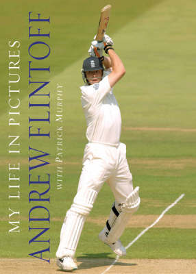 My Life In Pictures by Andrew Flintoff