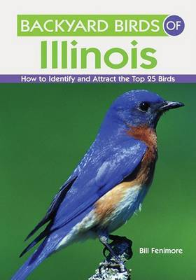 Backyard Birds of Illinois by Bill Fenimore image