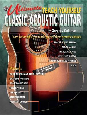 Ultimate Teach Yourself Classic Acoustic Guitar by Gregory Coleman