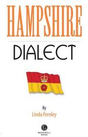 Hampshire Dialect by Linda Fernley
