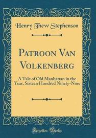 Patroon Van Volkenberg by Henry Thew Stephenson image